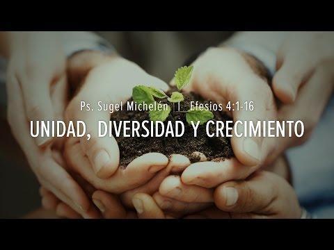 """Sugel Michelén - """"Unidad, Diversidad y Crecimiento"""" Efesios 4:1-16"""
