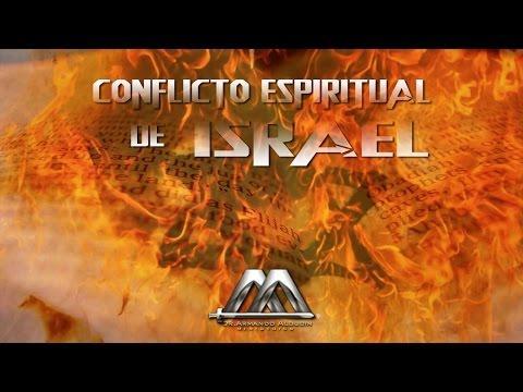 CONFLICTO ESPIRITUAL DE ISRAEL - Armando Alducin