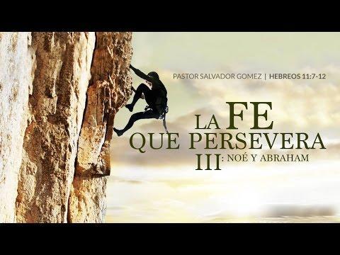"""Salvador Gomez Dickson - """"La fe que persevera III: Noé y Abraham"""""""