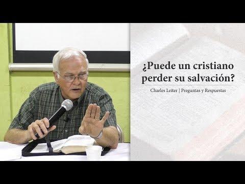 Charles Leiter - ¿Puede un cristiano perder su salvación? -  Hebreos 6:4-6