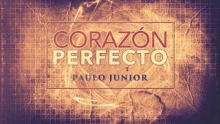 Paulo Junior  - Corazón Perfecto