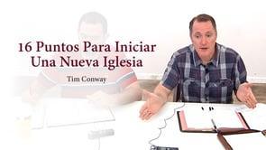 16 Puntos Para Iniciar Una Nueva Iglesia  - Tim Conway [Español]