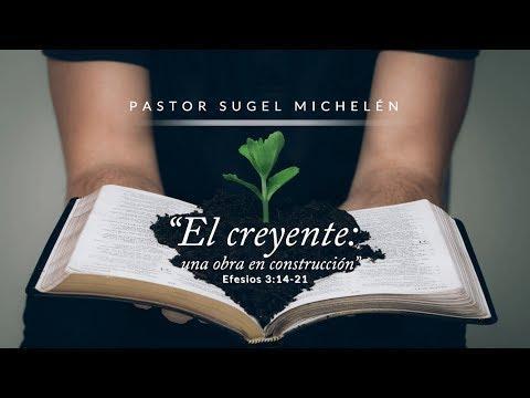 """Sugel Michelén - """"El Cristiano Una Obra en Construcción """""""
