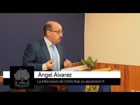 La intercesión de Cristo tras su ascensión (2) - Ángel Álvarez