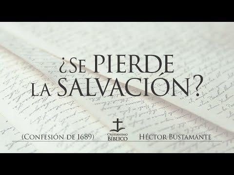 Héctor Bustamante -  ¿Se pierde la salvación? -Juan 10:28-29