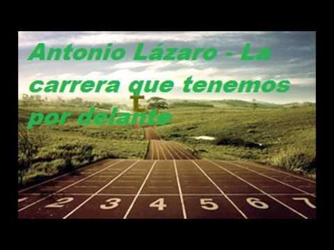 La Carrera Que Tenemos Por Delante  - Antonio Lázaro