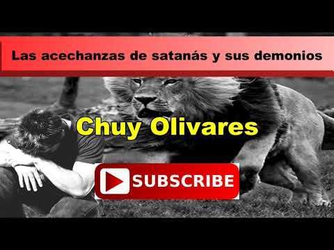 Las acechanzas de satanás y sus demonios -  Efesios 6 :10 - Chuy Olivares