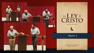 """Charles Leiter - La Ley de Cristo """"amar como El amo"""" (Parte 3)"""