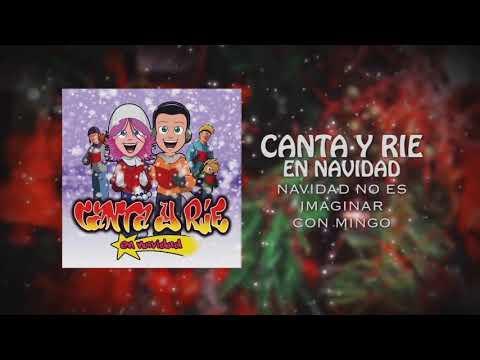 """""""Canta y Rie en Navidad"""" - Navidad no es imaginar (Feat Mingo)"""