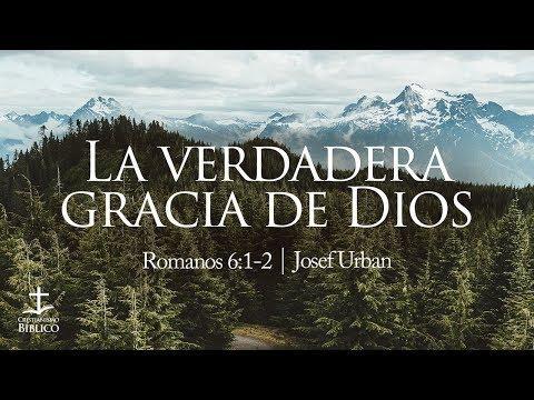 Josef Urban - La verdadera gracia de Dios  -Romanos 6.1-2