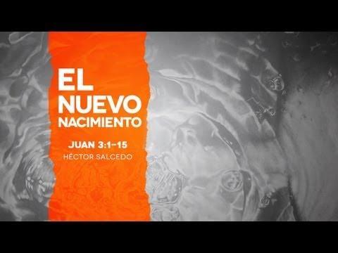 Pastor Héctor Salcedo - El Nuevo Nacimiento
