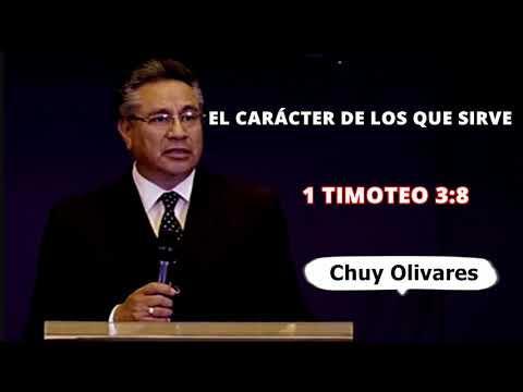 El carácter de los que sirve - 1Timoteo 3:8 - Chuy Olivares