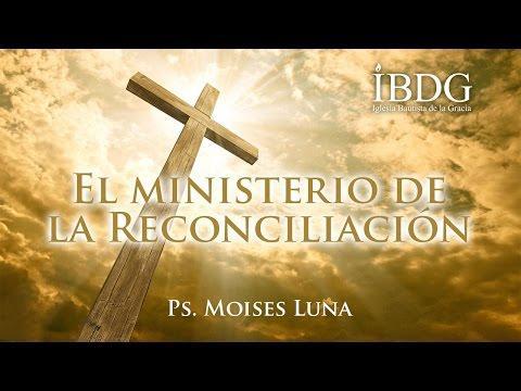 Moises Luna - El ministerio de la Reconciliación