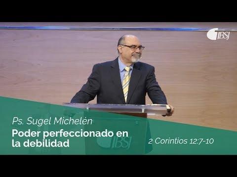 Ps. Sugel Michelén - Poder perfeccionado en la debilidad | 2 Corintios 12:7-10