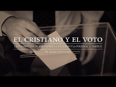 """Sugel Michelén - """"El cristiano y el voto"""""""
