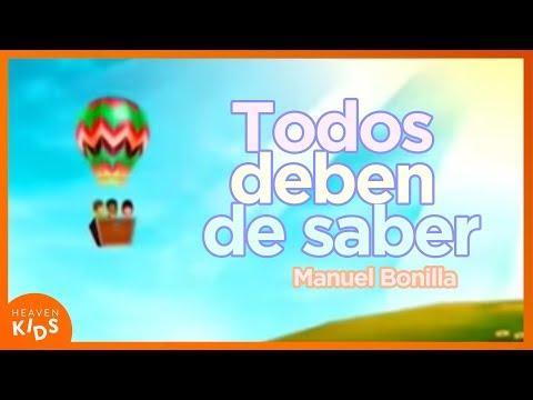 Manuel Bonilla - Todos Deben De Saber - Fue Mi Dios - Canciones Infantiles