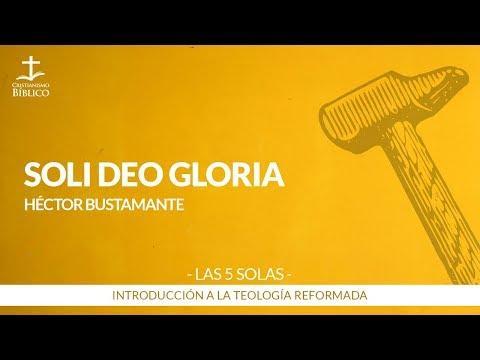"""Héctor Bustamante - """"Solo a Dios la Gloria"""" - Soli De Gloria"""