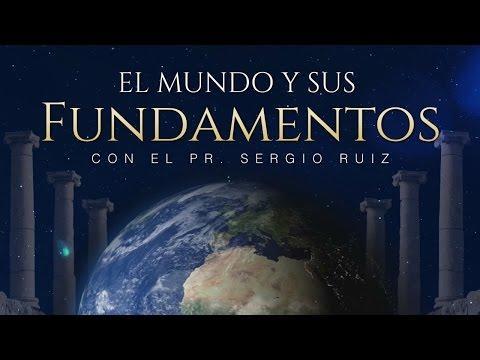 Sergio Ruiz - El Mundo y sus Fundamentos