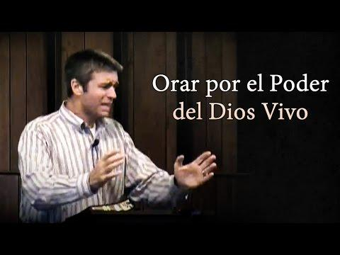 Paul Washer - Orar Por El Poder Del Dios Vivo