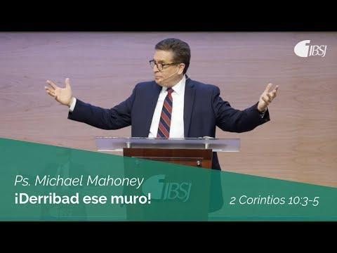 Michael Mahoney - ¡Derribad ese muro! | 2 Corintios 10:3-5