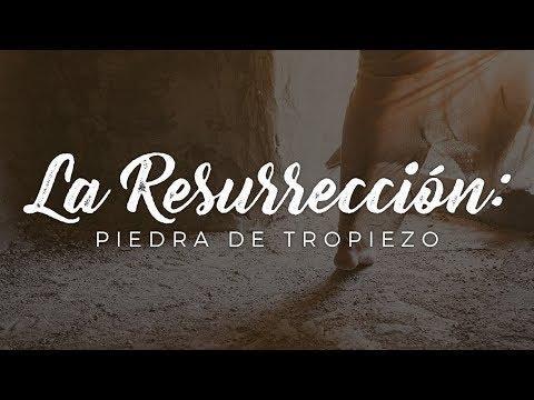 Pastor Miguel Núñez - La Resurrección: piedra de tropiezo