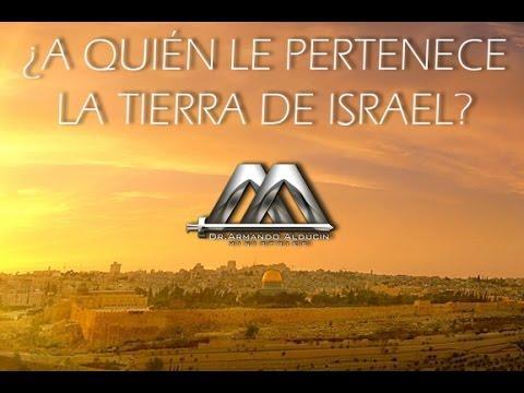Armando Alducin - A QUIEN LE PERTENECE LA TIERRA DE ISRAEL? No.1