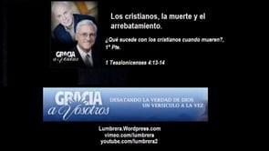 Los cristianos, la muerte y el arrebatamiento 1 de 2 - Henry Tolopilo