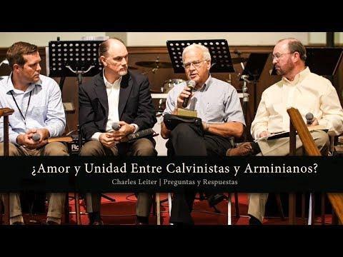 Charles Leiter - ¿Amor y Unidad Entre Calvinistas y Arminianos?