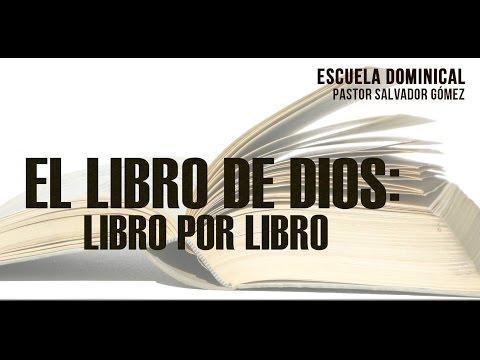 """Salvador Gomez Dickson - """"El Libro de Dios, Libro por Libro"""" 1"""