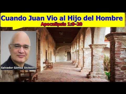 Cuando Juan Vio al Hijo del Hombre  -  Apocalipsis 1: 9 -20 - Salvador Gómez Dickson