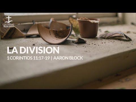 Aaron Block - La division (1 Corintios 11:17-19 )