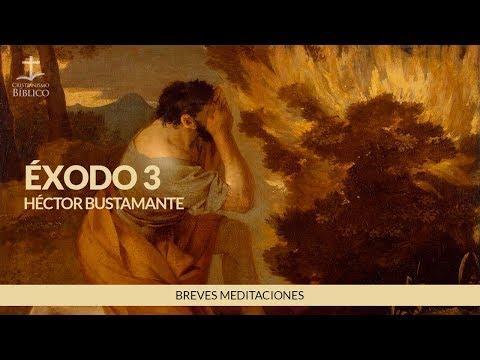 Héctor Bustamante - Breve meditación de Éxodo 3