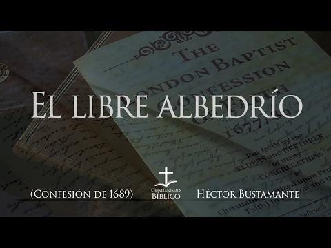 Héctor Bustamante - Una correcta doctrina del libre albedrío - Mateo 12.33-37