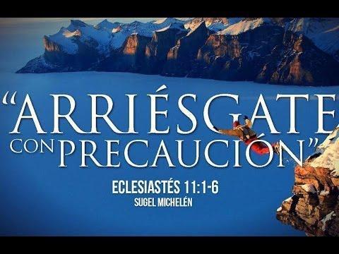 """Sugel Michelén - """"Arriésgate con precaución"""" Eclesiastes 11:1-6"""