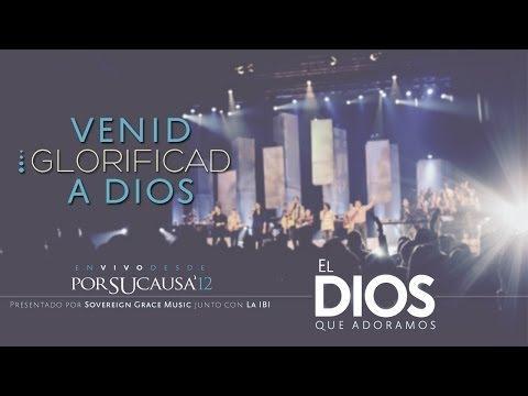 Venid, Glorificad A Dios -  Música Cristiana