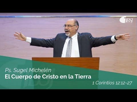 """Sugel Michelén - """"El Cuerpo de Cristo en la Tierra"""" 1 Corintios 12:12-27"""