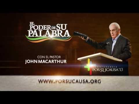 """John MacArthur - Por Su Causa '13: """"El Poder de Su Palabra"""""""