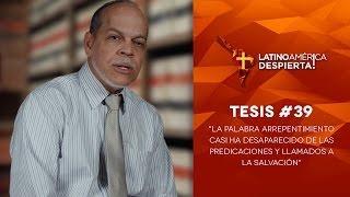 Pastor Miguel Núñez - Tesis - 39  - para la iglesia evangélica de hoy: