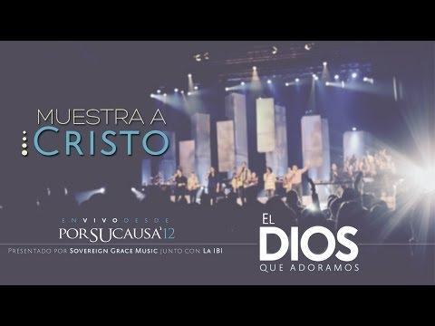 Muestra A Cristo -  Música Cristiana