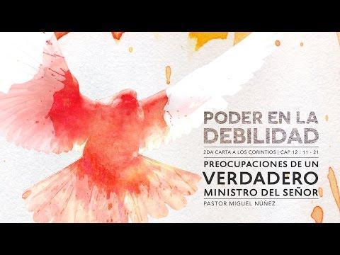 Pastor Miguel Núñez - Preocupaciones De Un Verdadero Ministro Del Señor