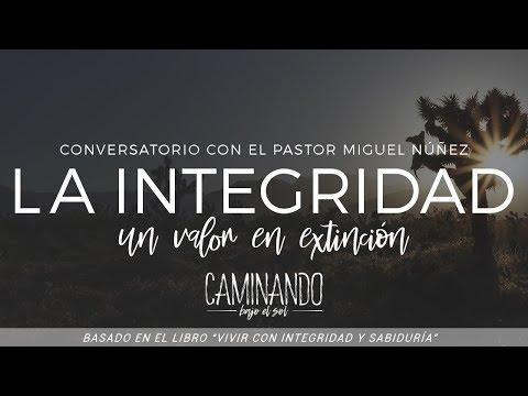 Conversatorio con el pastor Miguel Núñez - Caminando bajo el sol