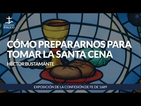 Héctor Bustamante - Cómo prepararnos para la Santa Cena