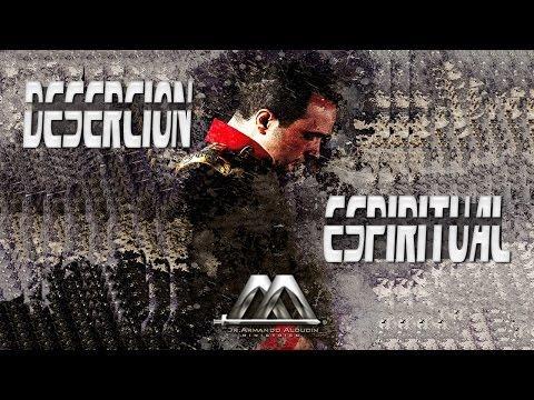 DESERCION ESPIRITUAL - Armando Alducin